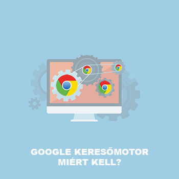 Miért kell a Google keresőmotor?