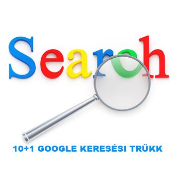 10+1 trükk a Google kereső profibb használatához